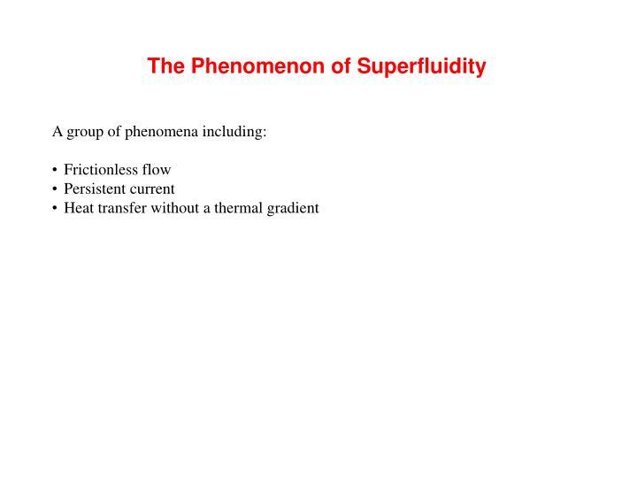 The Phenomenon of Superfluidity