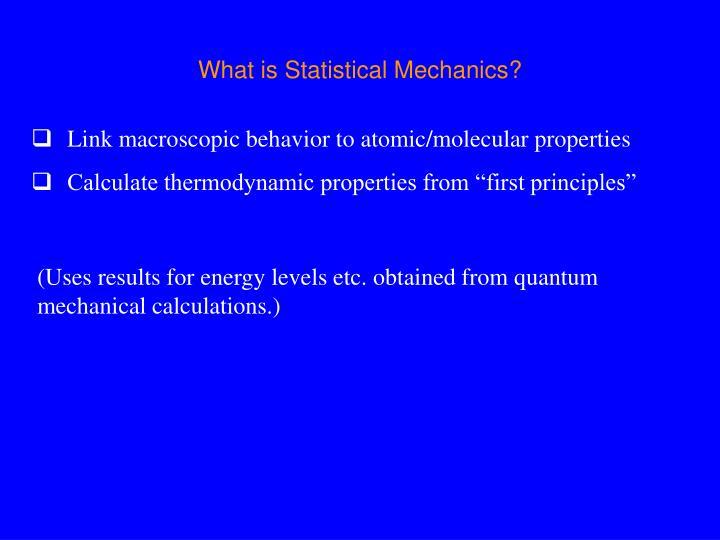 What is Statistical Mechanics?
