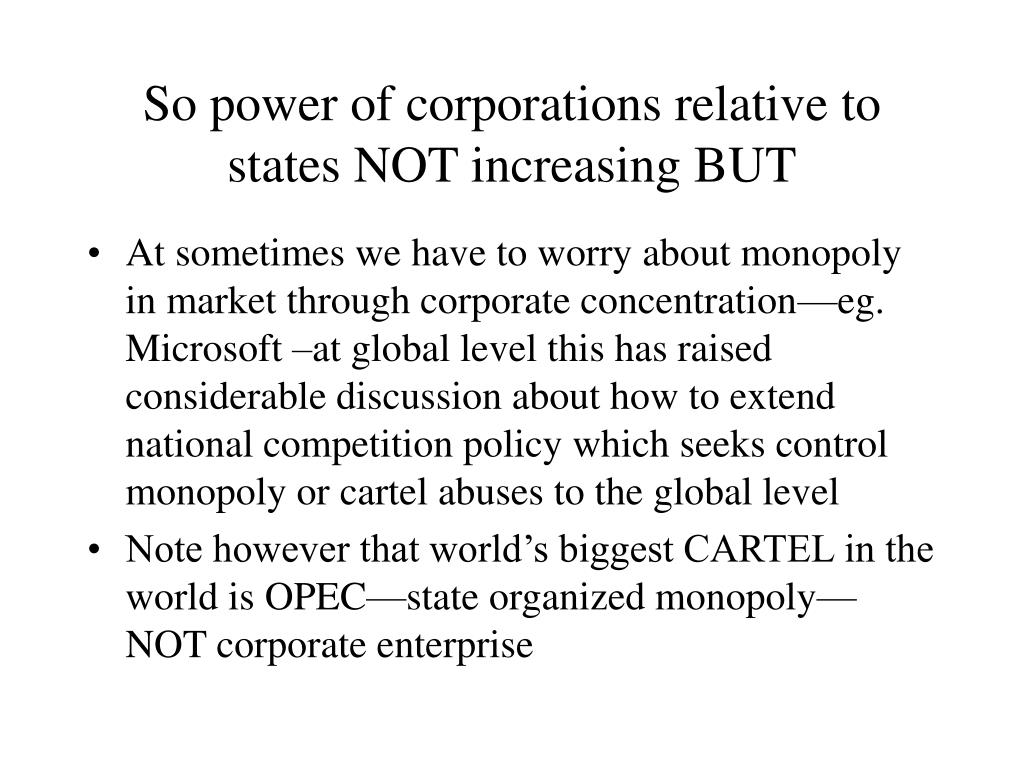 So power of corporations relative to states NOT increasing BUT