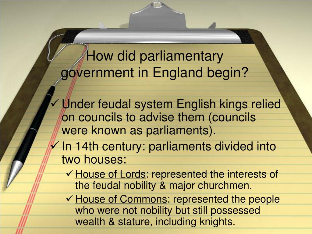 How did parliamentary government in England begin?