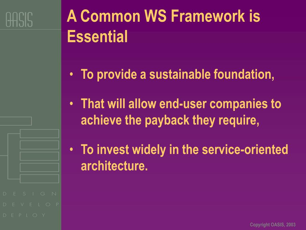 A Common WS Framework is Essential
