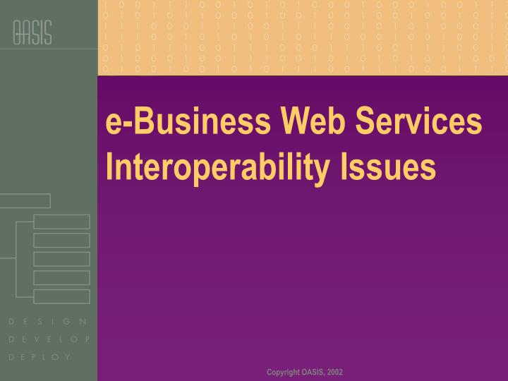 E business web services interoperability issues l.jpg