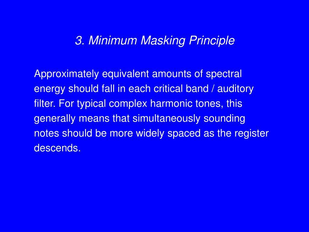 3. Minimum Masking Principle