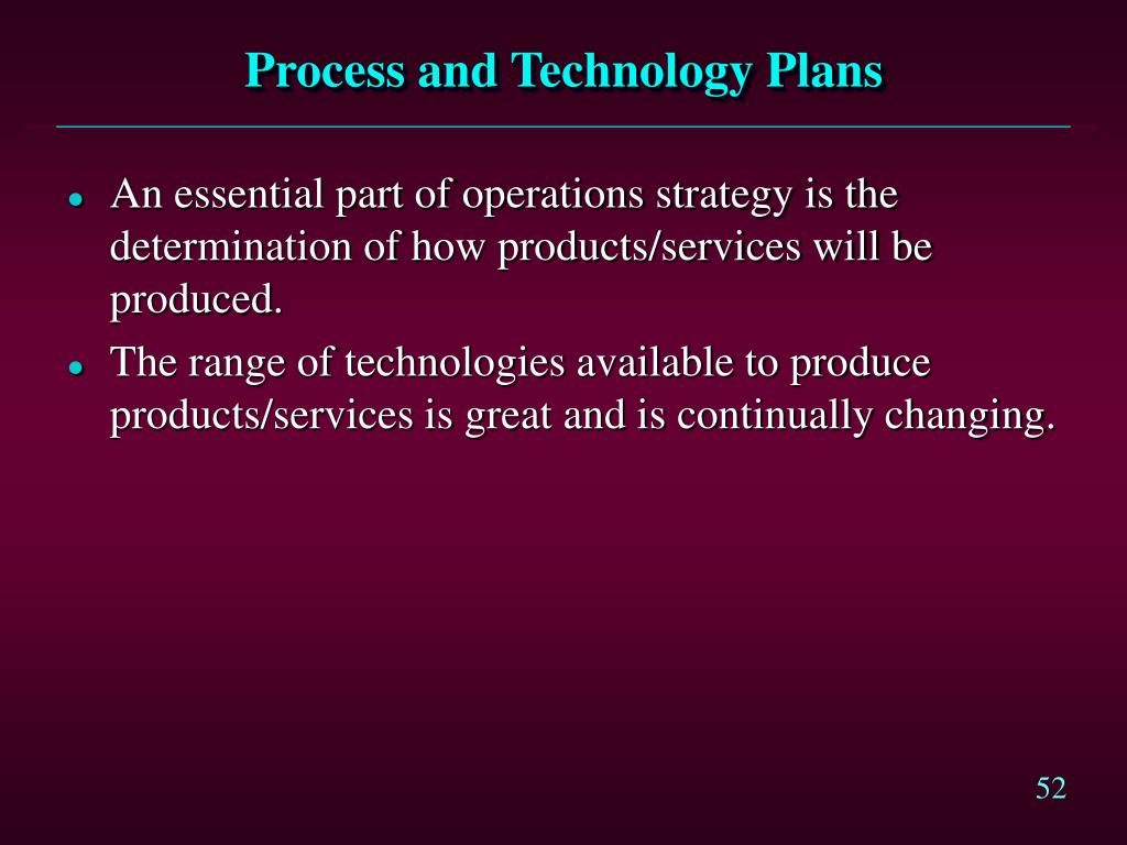 Process and Technology Plans