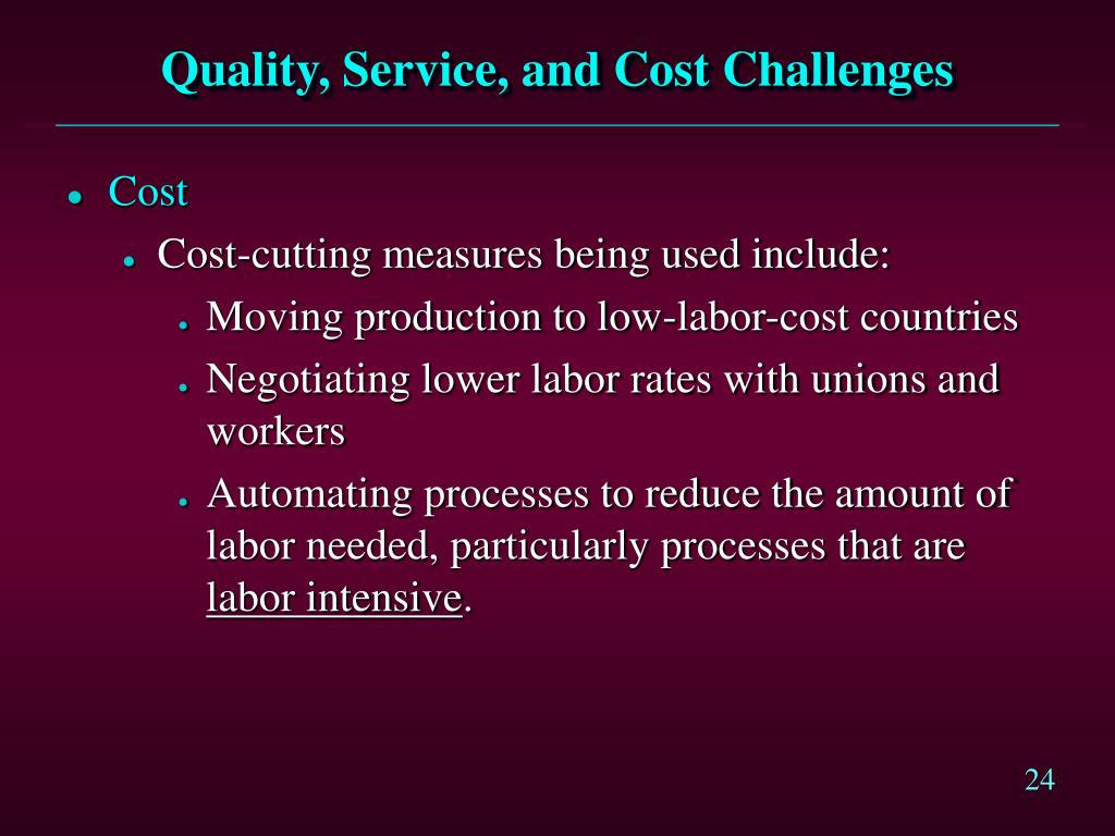 Quality, Service, and Cost Challenges