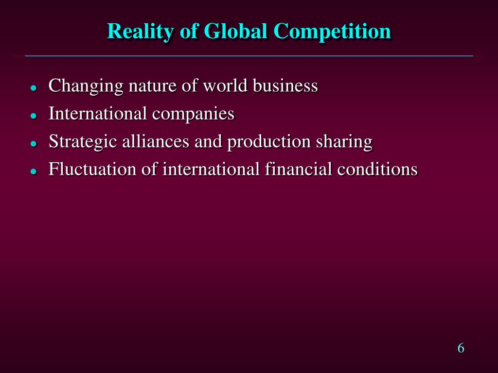 Reality of Global Competition