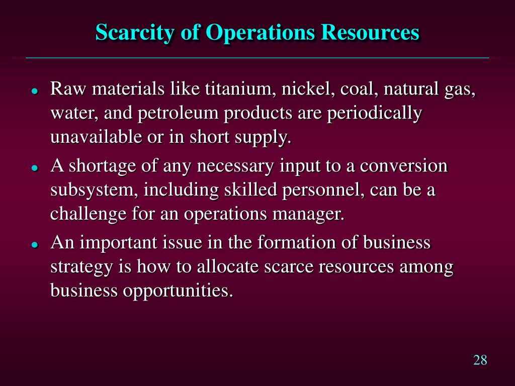Scarcity of Operations Resources