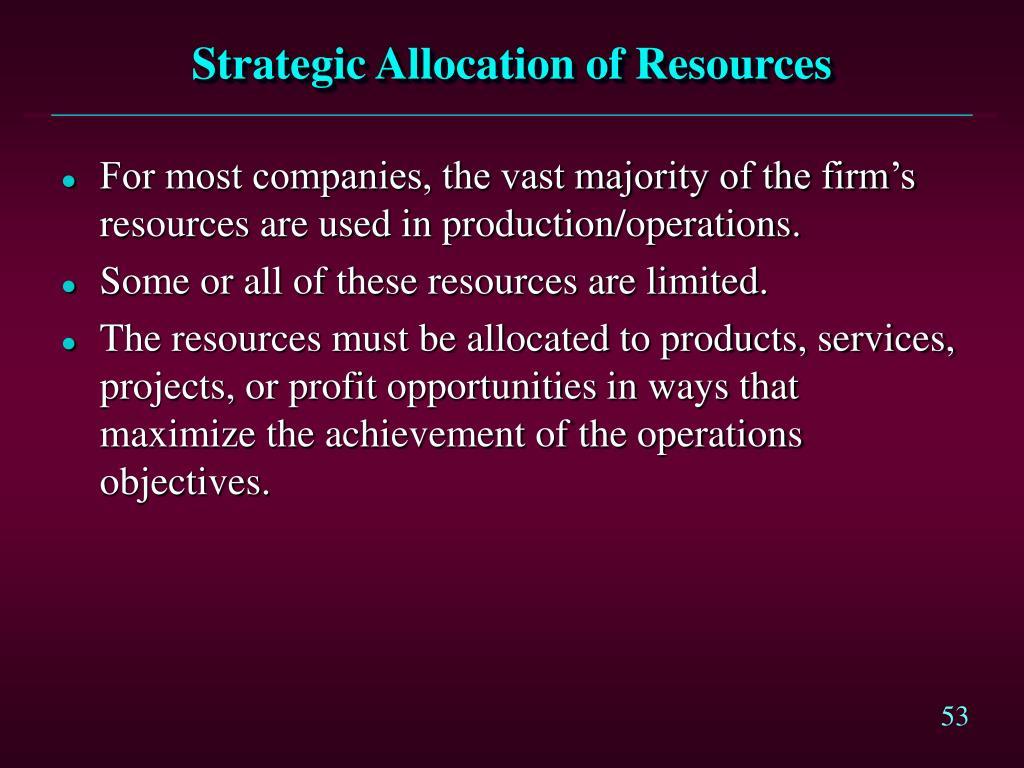 Strategic Allocation of Resources