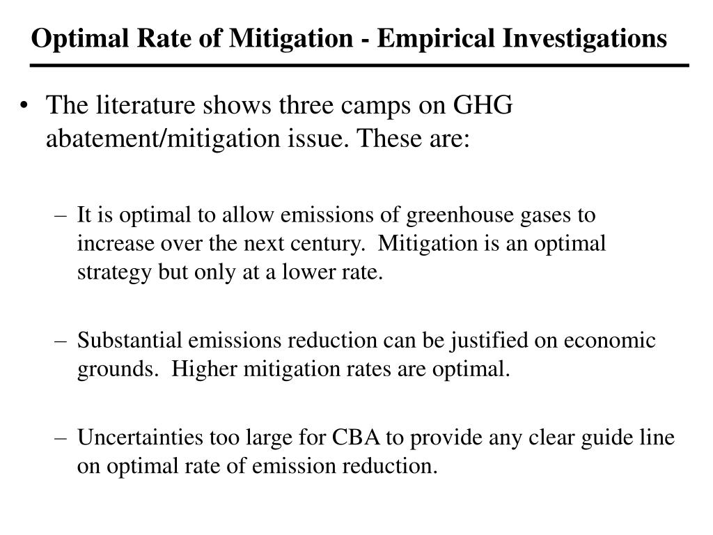 Optimal Rate of Mitigation - Empirical Investigations