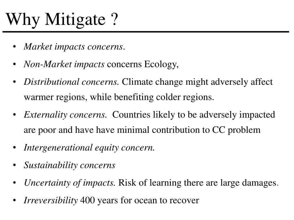 Why Mitigate ?