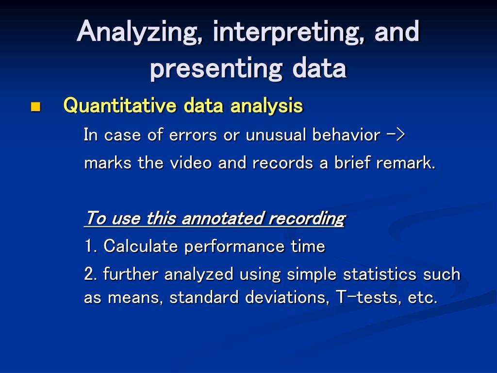 Analyzing, interpreting, and