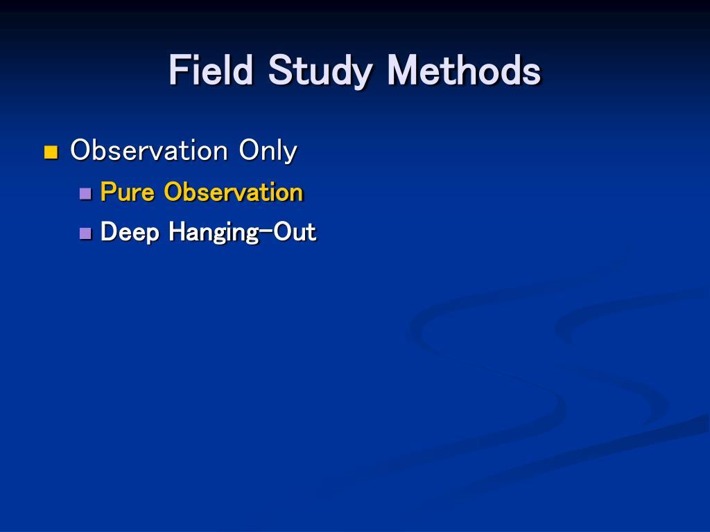 Field Study Methods