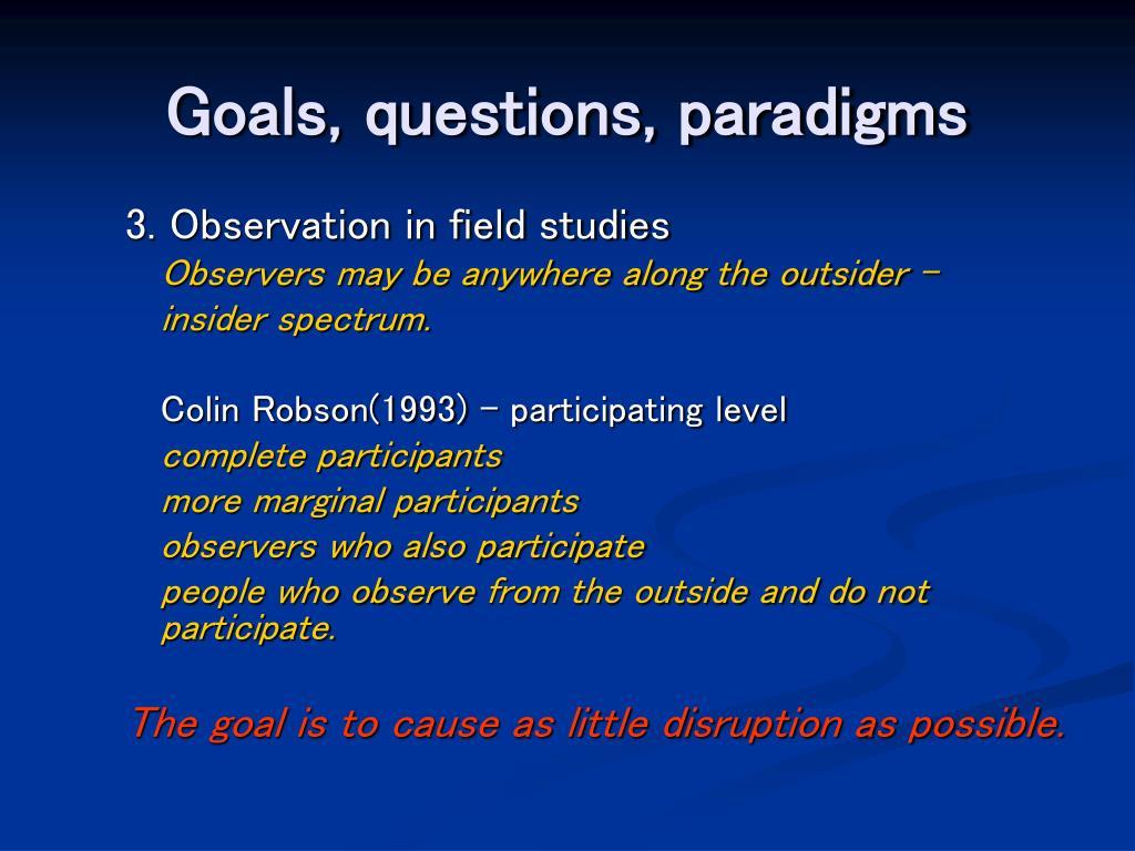 Goals, questions, paradigms