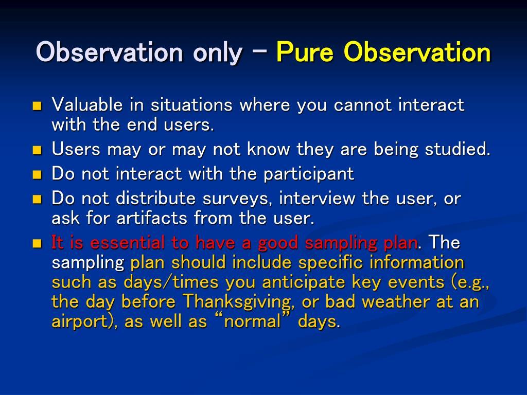 Observation only -