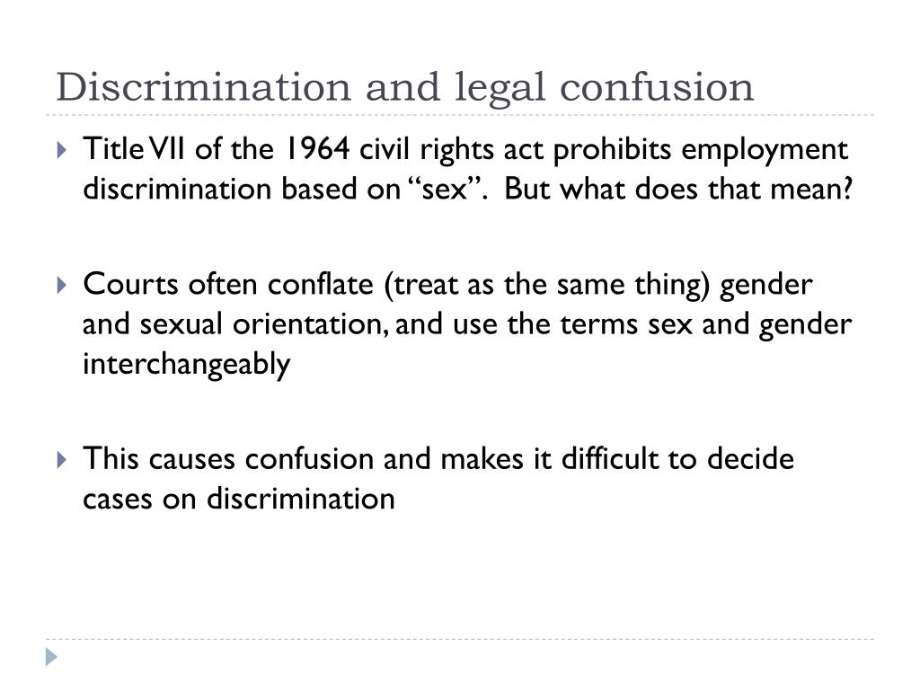 Discrimination and legal confusion