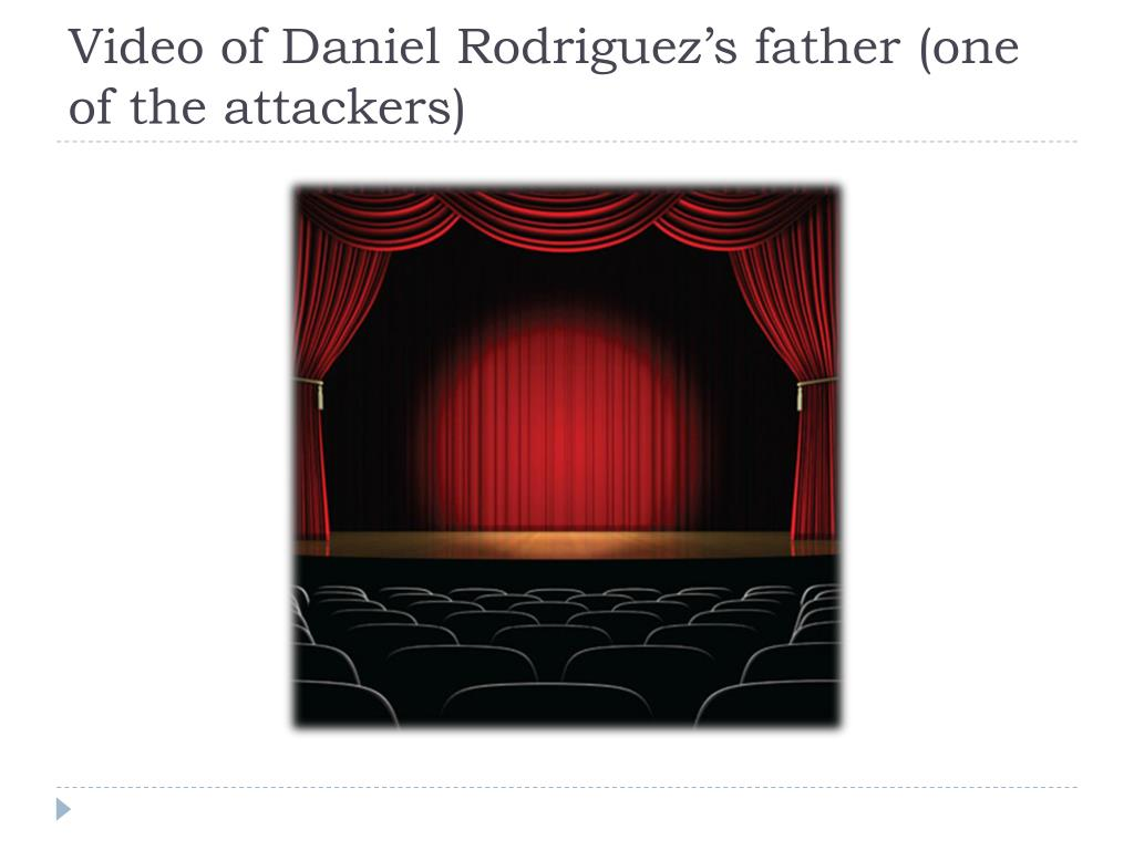 Video of Daniel Rodriguez's father (one of the attackers)