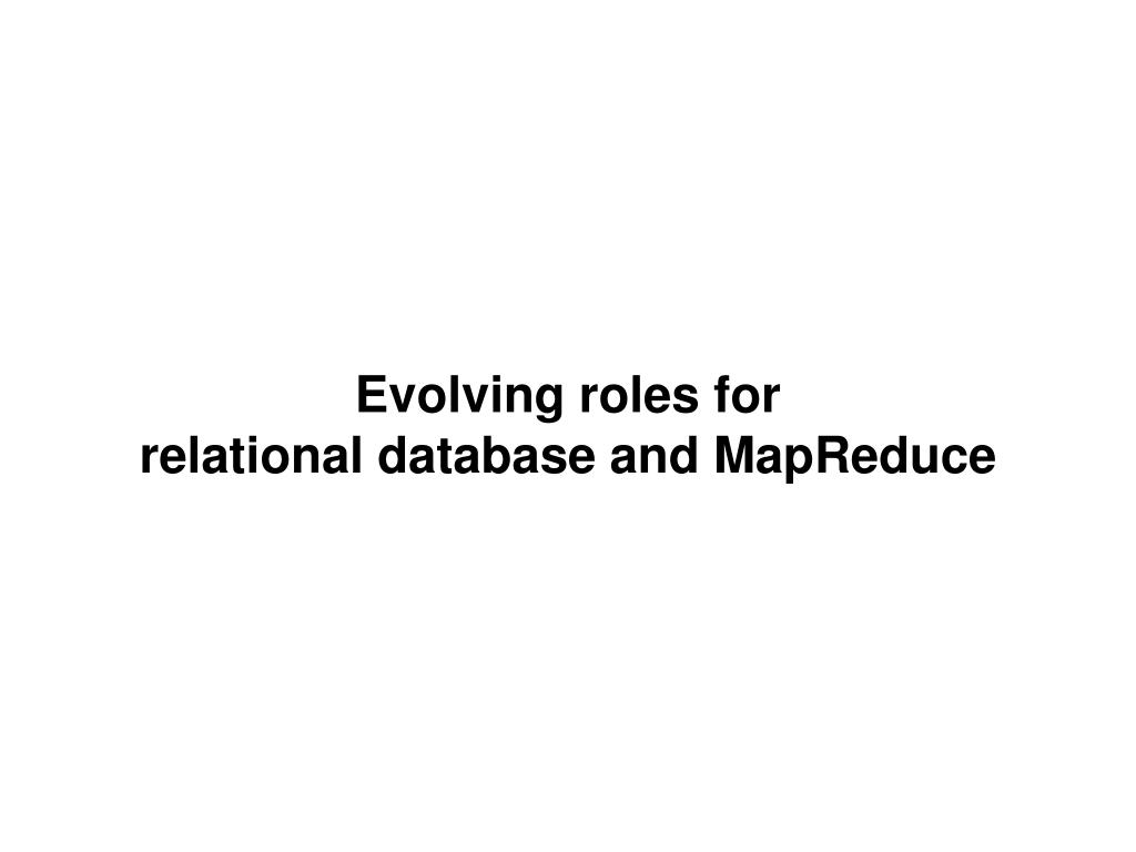 Evolving roles for