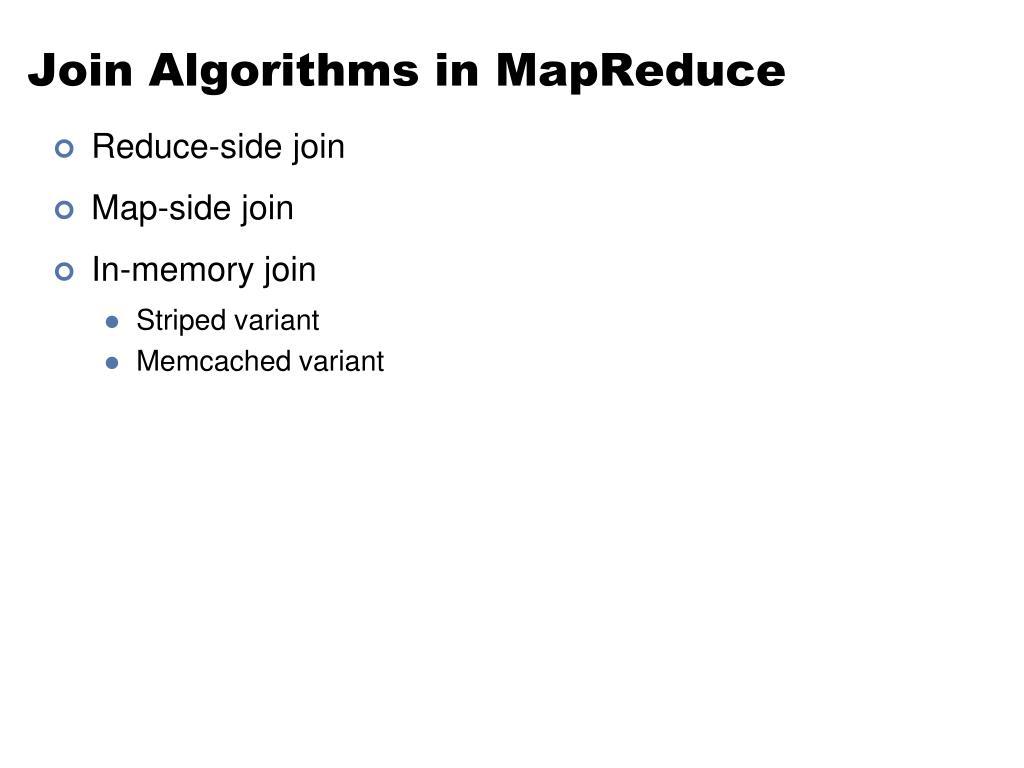 Join Algorithms in MapReduce