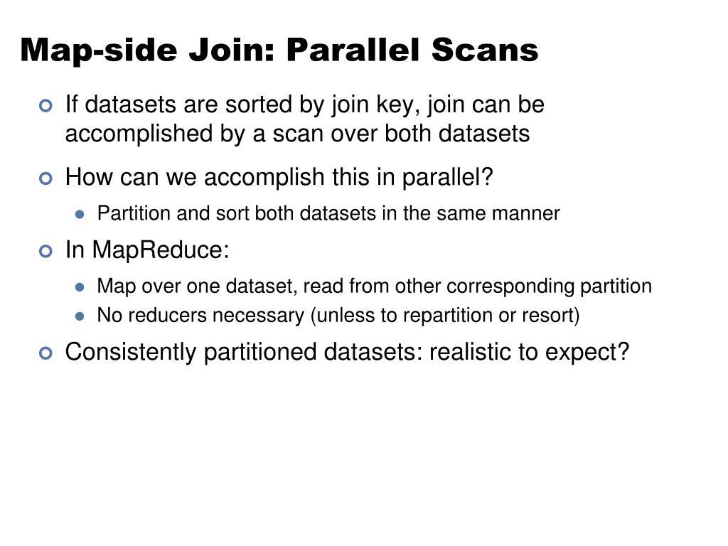 Map-side Join: Parallel Scans