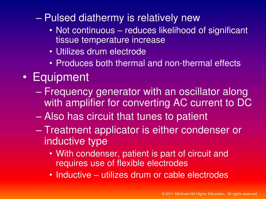 Pulsed diathermy is relatively new