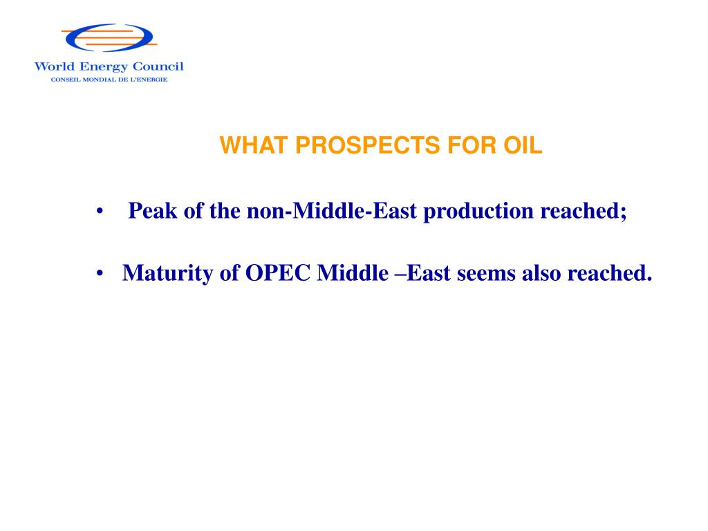 WHAT PROSPECTS FOR OIL