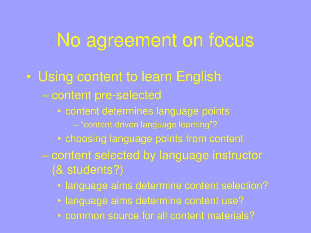 No agreement on focus