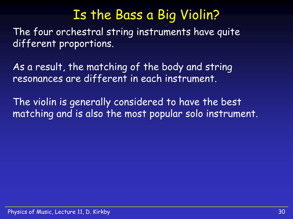 Is the Bass a Big Violin?