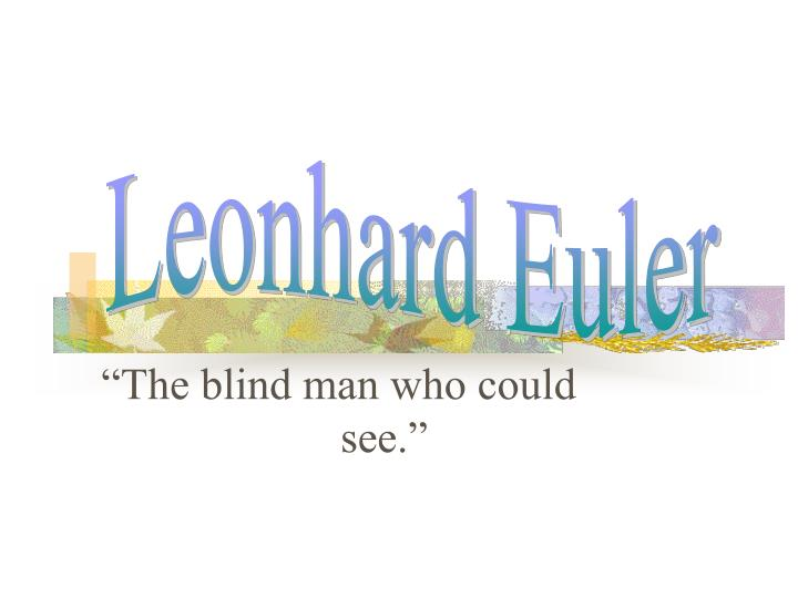 The blind man who could see