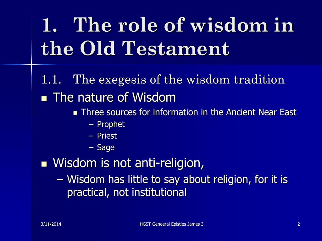 1.	The role of wisdom in the Old Testament