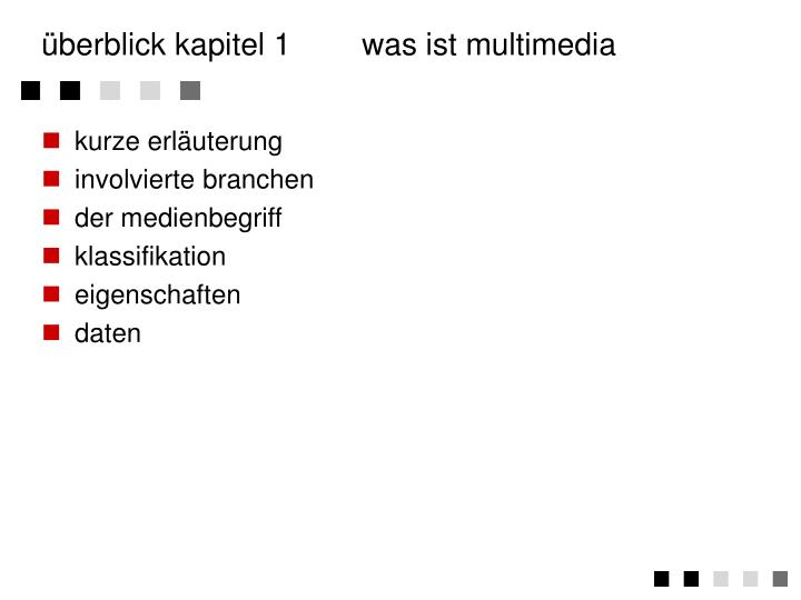 Berblick kapitel 1 was ist multimedia