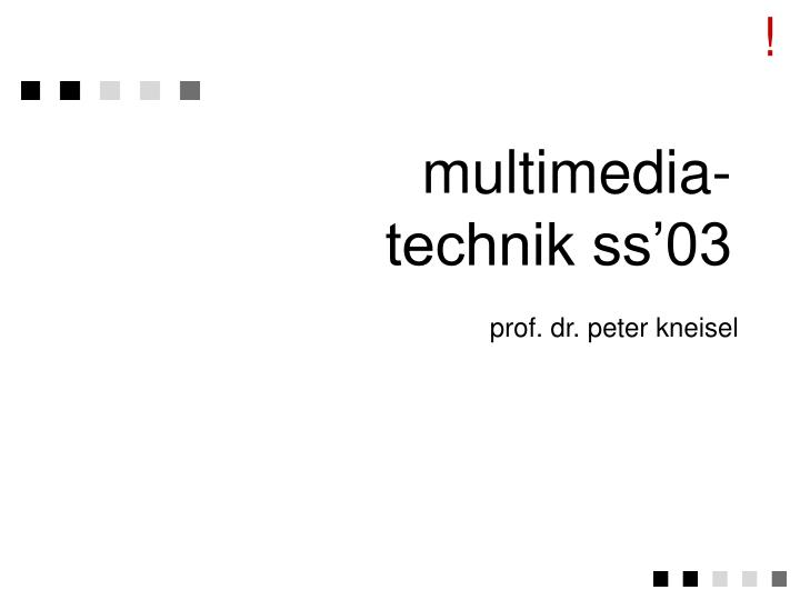 Multimedia technik ss 03