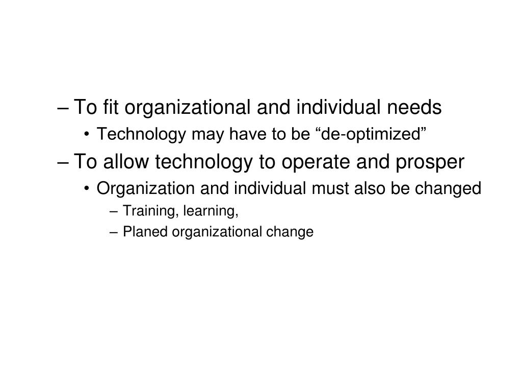 To fit organizational and individual needs