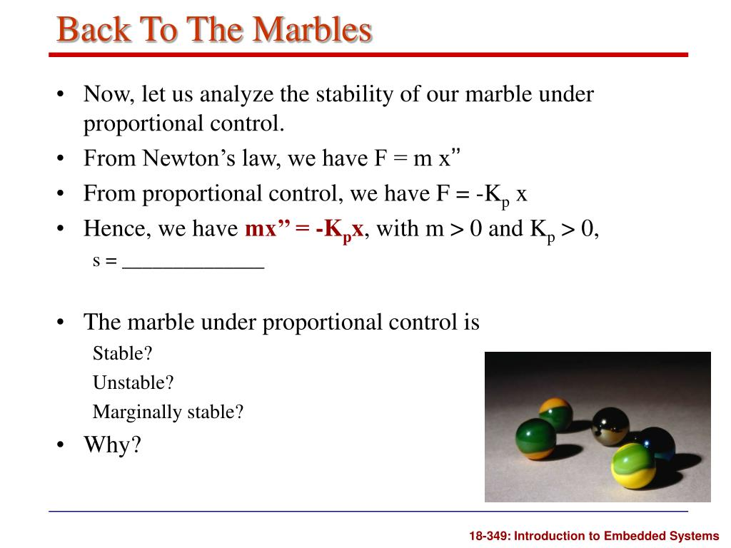 Now, let us analyze the stability of our marble under proportional control.