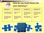 how do you build these into your teaching