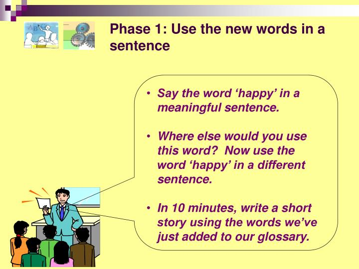 Phase 1: Use the new words in a sentence