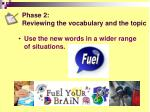 phase 2 reviewing the vocabulary and the topic2