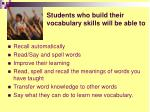 students who build their vocabulary skills will be able to