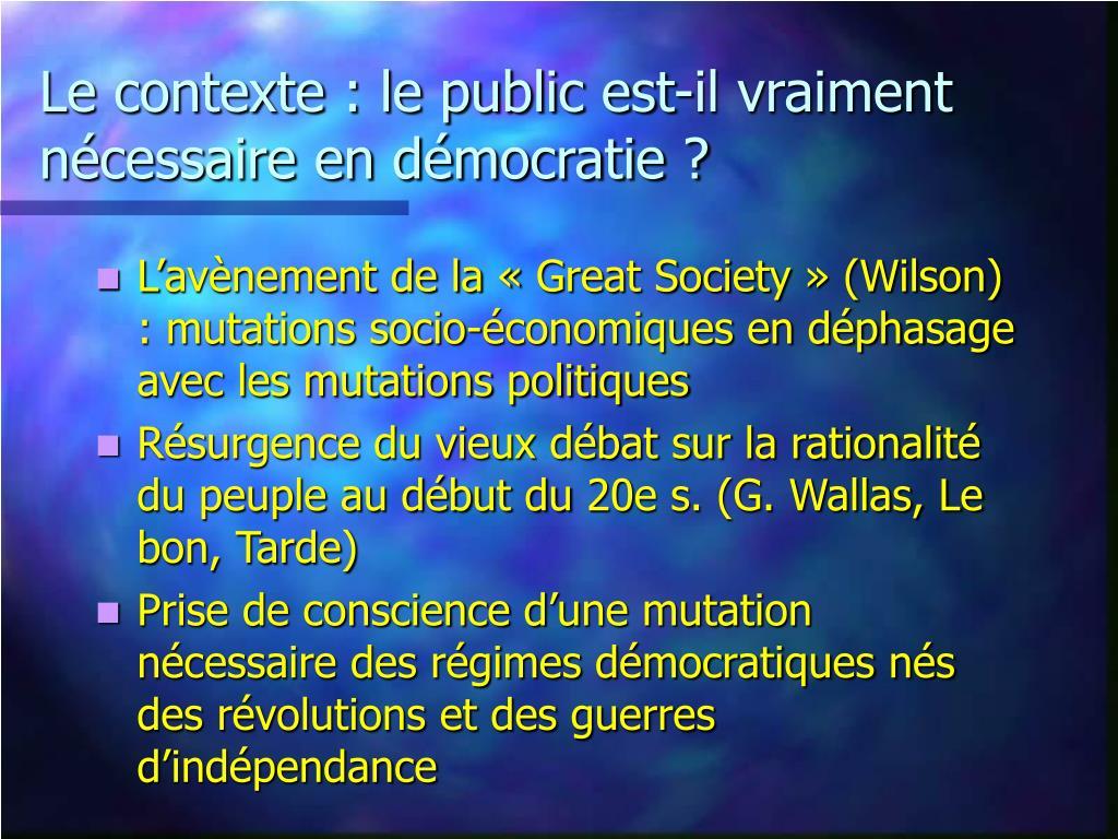 Le contexte : le public est-il vraiment nécessaire en démocratie ?