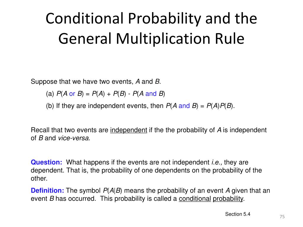 Conditional Probability and the General Multiplication Rule