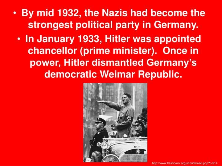 By mid 1932, the Nazis had become the strongest political party in Germany.