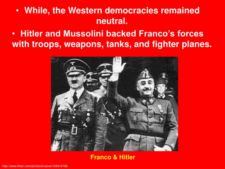 While, the Western democracies remained neutral.