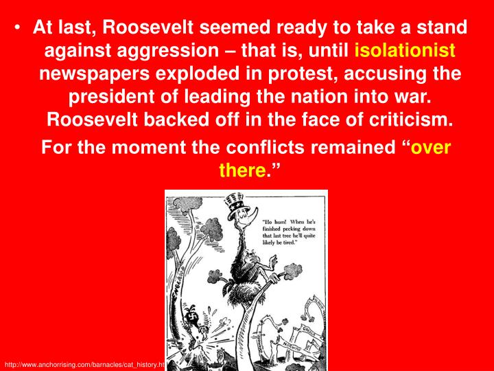 At last, Roosevelt seemed ready to take a stand against aggression – that is, until