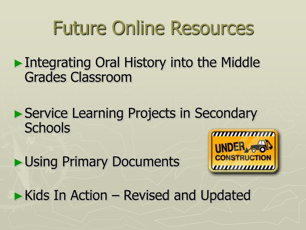 Future Online Resources