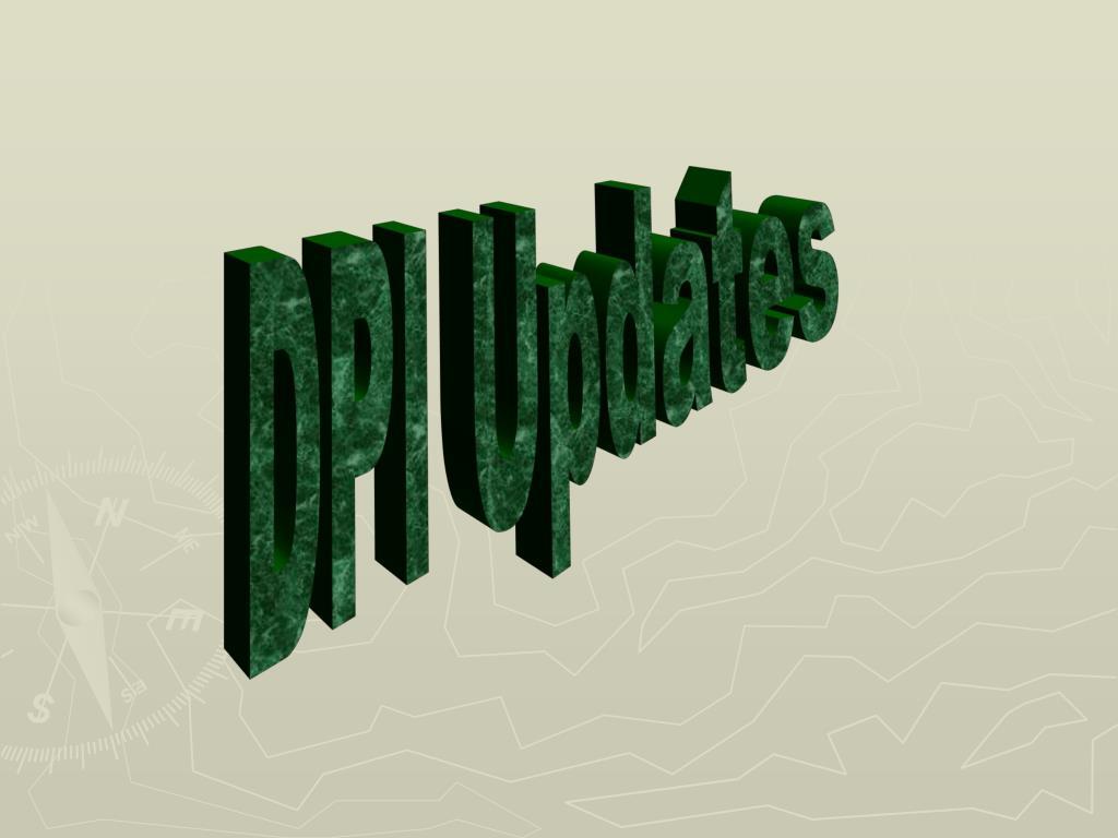 DPI Updates