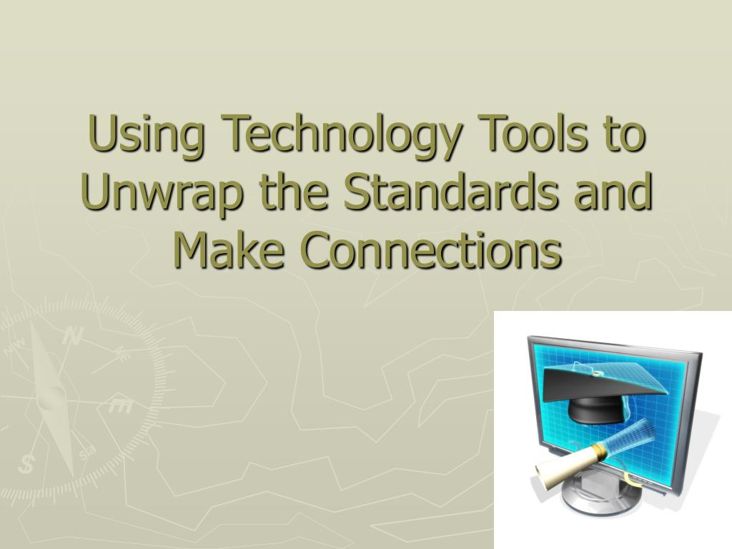 Using Technology Tools to Unwrap the Standards and Make Connections