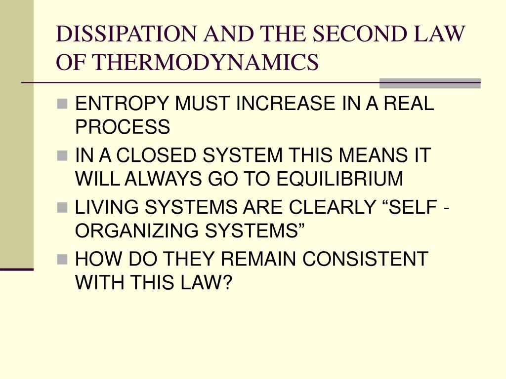 DISSIPATION AND THE SECOND LAW OF THERMODYNAMICS