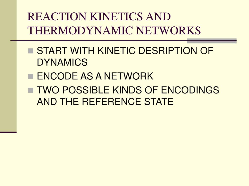 REACTION KINETICS AND THERMODYNAMIC NETWORKS