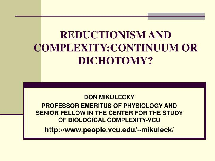 Reductionism and complexity continuum or dichotomy