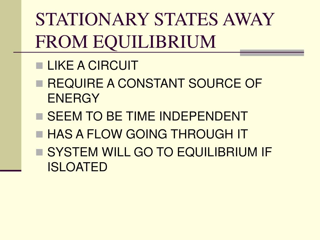 STATIONARY STATES AWAY FROM EQUILIBRIUM