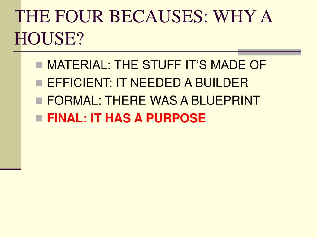 THE FOUR BECAUSES: WHY A HOUSE?